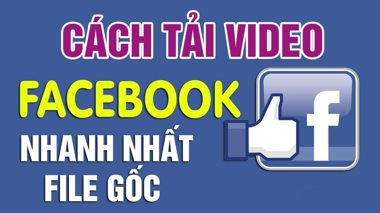 hướng dẫn tải video từ facebook một cách nhanh nhất